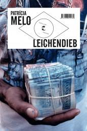 Patrícia Melo_Der Leichendieb