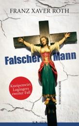 Falscher Mann von Franz Xaver Roth