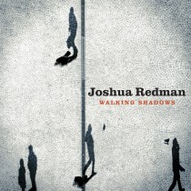 joshuaredman_walkingshadows