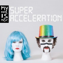 mynameismusic_superacceleration