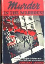 Jonathan_Latimer_Murder_in_the_Madhouse