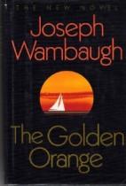 Joseph_Wambaugh_The_Golden_Orange