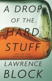 Lawrence Block_A Drop of the Hard Stuff