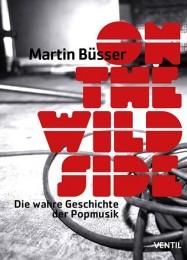 Martin Büsser_On the wild Sie - Die wahr Geschichte der Popmusik