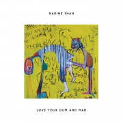 Nadine ShahLove your drum and mad