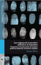 Román_Setton_Los orígenes de la narrativa policial en la Argentina