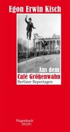 Egon Erwin Kisch_Aus dem Cafe Größenwahn
