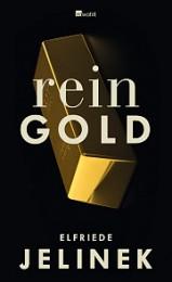 Elfriede Jelinek_ Rein Gold