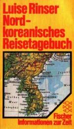 Luise_Rinser_Nordkoreanisches_Reisetagebuch