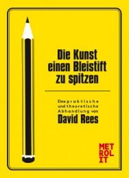 David Rees_ Die Kunst einen Bleistift zu spitzen