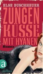 Else Buschheuer_Zungenküsse mit Hyänen