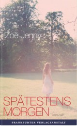 Zoe Jenny_Spätestens morgen