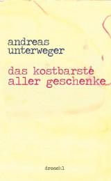 andreas-unterweger_das-kostbarste-aller-geschenke