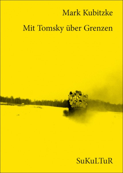 Mark Kubitzke_Mit Tomsky über Grenzen