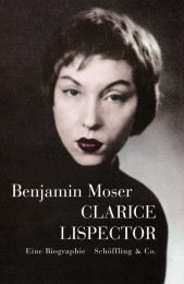 Benjamin-Moser-Clarice-Lispector-Eine-Biographie