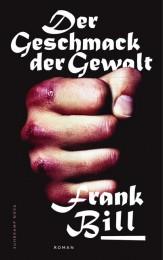 Frank_Bill_Der_Geschmack_der_Gewalt