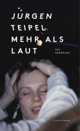 Jürgen Teipl_Mehr als laut