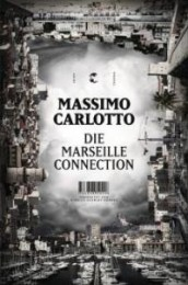 die-marseille-connection-massimo-carlotto