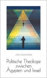 Assmann_Politische_Theologie_zwischen_Ägypten_und_Israel