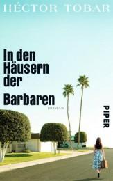 Héctor_Tobar_In_den_Häusern_der_Barbaren
