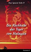 Paco_Ignacio_Taibo_II__Die_Rückkehr_der_Tiger_von_Malaysia