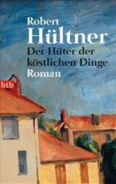 Robert Hültner_Der Hüter der köstlichen Dinge