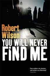 Robert Wilson_You Will Never Find Me