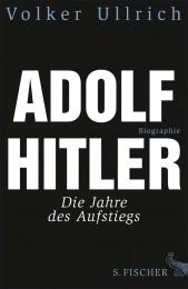 Volker Ullrich_Adolf Hitler_Jahre des Aufstiegs