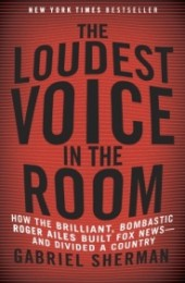 Gabriel Sherman_ the loudest voice in the room