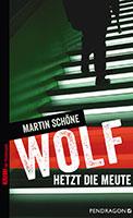 Martin_Schöne_Wolf_hetzt_die_Meute