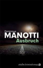 Dominique_Manotti_Ausbruch