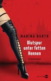 Blutspur unter fetten Hennen von Marina Barth