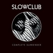 Abgehört Slow Club/ Complete Surrender
