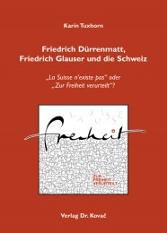 Karin Tuxhorn_Friedrich Dürrenmatt, Friedrich Glauser und die Schweiz