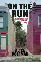 Alice Goffman_On the Run