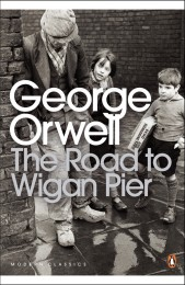 Orwell_The Road to Wigan Pier