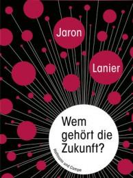 Lanier_Wem gehört Zukunft