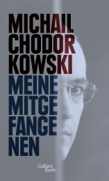 Michail Chodorkowski Meine Mitgefangenen