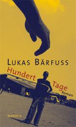 Bärfuss_Lukas_Hundert_Tage