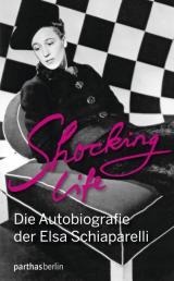 Elsa Schiaparelli_Shocking Life