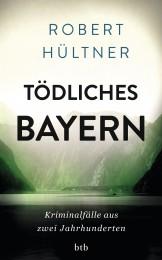 Toedliches Bayern von Robert Hueltner