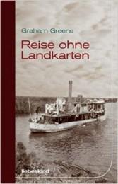 Graham Greene_Reise ohne Landkarten