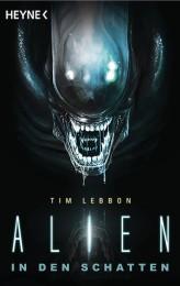 Alien - In den Schatten von Tim Lebbon