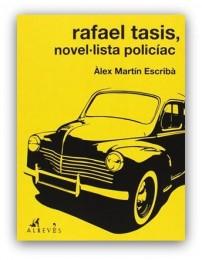 Àlex Martín Escribà_Rafael Tasis, novel·lista policíac