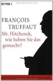 F. Truffaut- Mr. Hitchcock, wie haben Sie das gemacht?