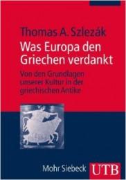 T. A. Szlezák_Was Europa den Griechen verdankt