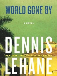 Dennis Lehane_World Gone By