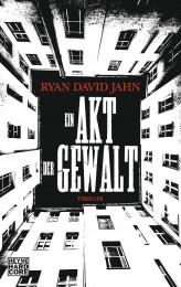 Ein Akt der Gewalt von Ryan David Jahn