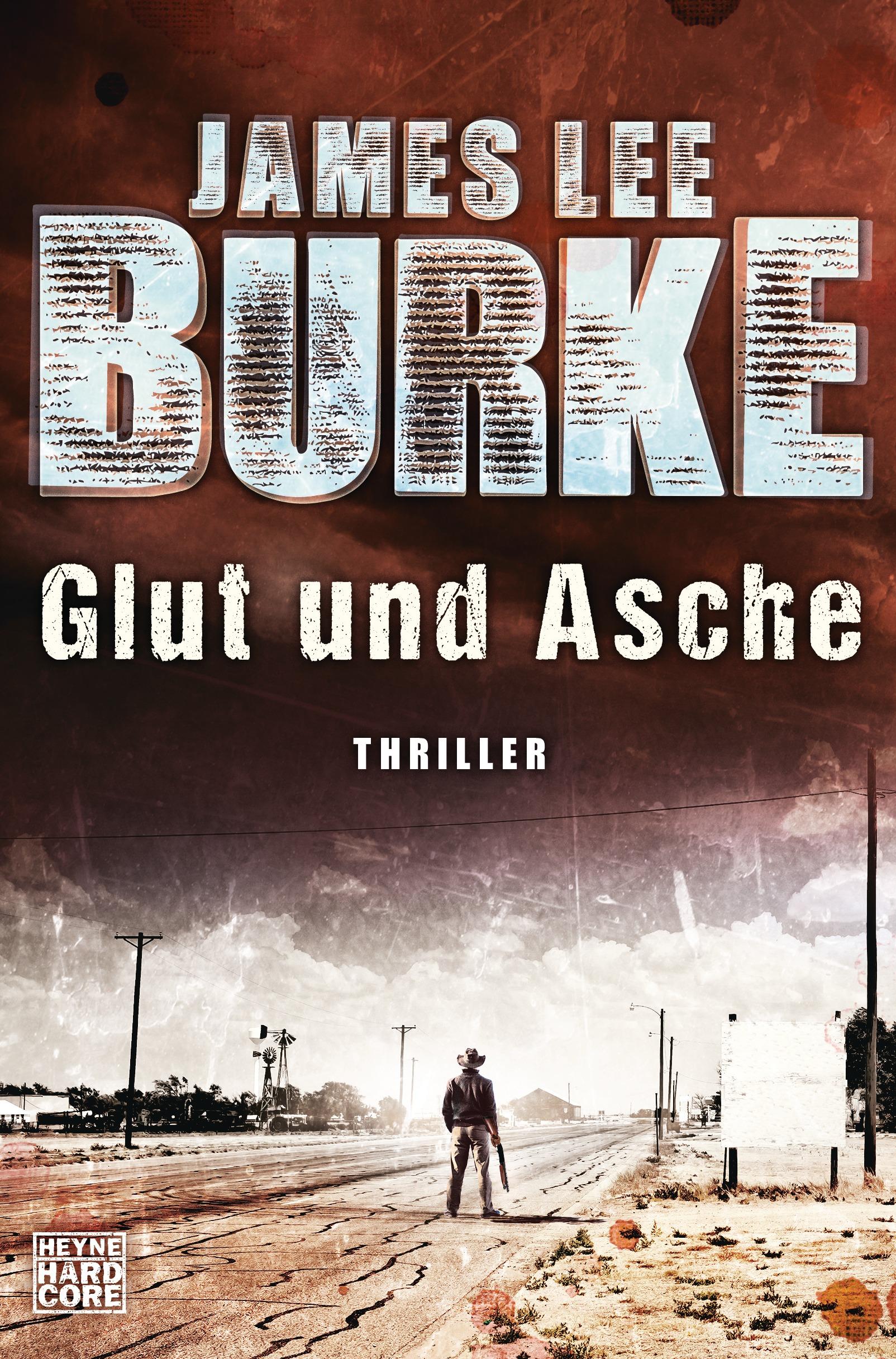 Glut und Asche von James Lee Burke