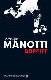 Manotti-Abpfiff_Schutzumschlag.indd